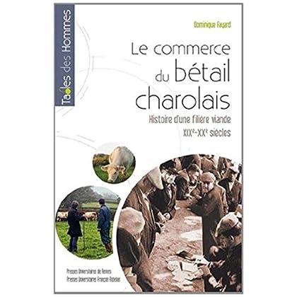 Le commerce du bétail charolais : Histoire d'une filière viande, XIXe-XXe siècles