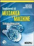 Fondamenti di meccanica e macchine. Teoria e applicazioni