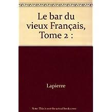 Le bar du vieux Français, Tome 2