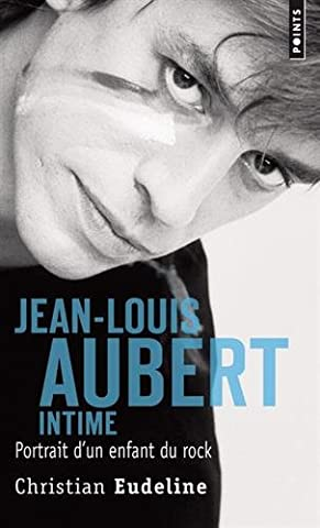 Jean-Louis Aubert intime - Portrait d