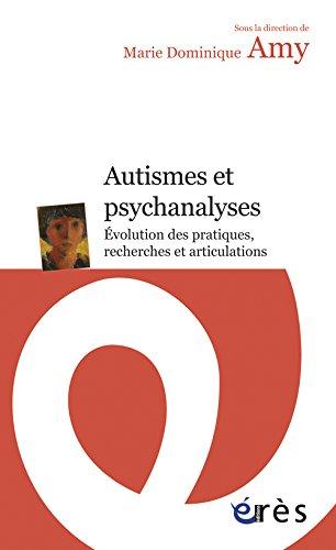 Autismes et psychanalyses : Evolution des pratiques, recherches et articulations