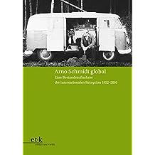Arno Schmidt global: Eine Bestandsaufnahme der internationalen Rezeption 1952–2010 (Bargfelder Bote) (German Edition)