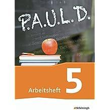 P.A.U.L. D. - Persönliches Arbeits- und Lesebuch Deutsch - Für Gymnasien und Gesamtschulen - Neubearbeitung: Arbeitsheft 5