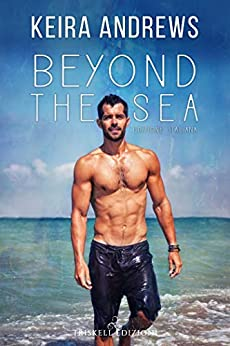 Beyond the sea (Edizione italiana) di [Andrews, Keira]