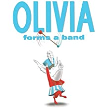 Olivia Forms a Band by Ian Falconer (2009-08-06)
