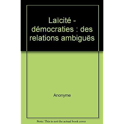 Laïcité - démocraties : des relations ambiguës