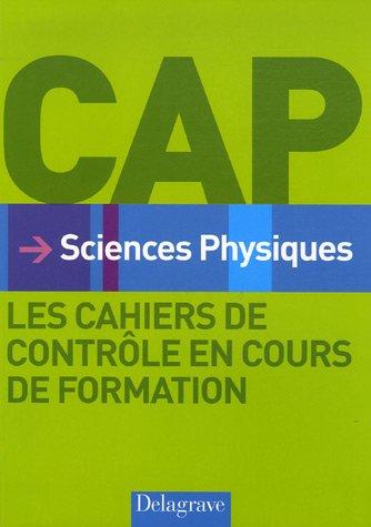 Sciences Physiques CAP : Les cahiers de contrôle en cours de formation