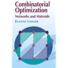 Combinatorial Optimization: Networks and Matroids (Dover Books on Mathematics)