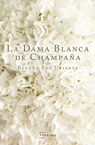 La Dama Blanca de Champaña (Narrativa nº 10) por Begoña Pro Uriarte