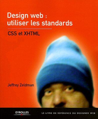 Design web : utiliser les standards : CSS et XHTML