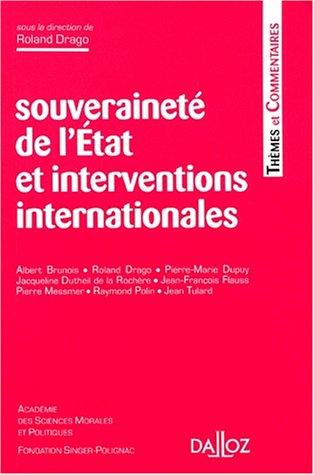 Souveraineté de l'État et interventions internationales: Thèmes et commentaires par Roland Drago