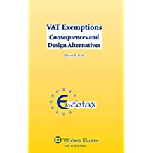 Vat Exemptions: Consequences and Design Alternatives (EUCOTAX Series on European Taxation, Band 37)