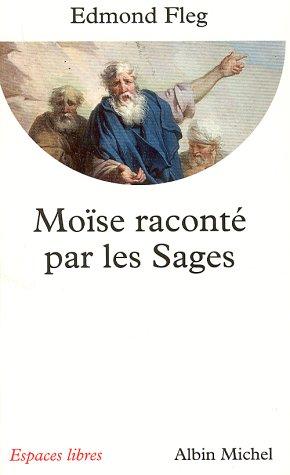 Moïse raconté par les sages par Edmond Fleg