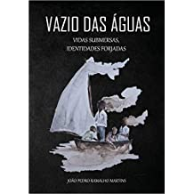 Vazio das Águas: Vidas submersas, identidades forjadas (Portuguese Edition)