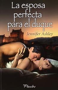 La esposa perfecta para el duque par Jennifer Ashley