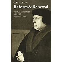 Reform & Renewal: Thomas Cromwell and the Common Weal (The Wiles Lectures)