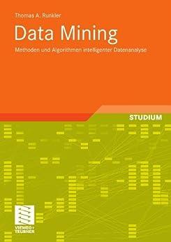 Data Mining: Methoden und Algorithmen intelligenter Datenanalyse (Computational Intelligence) von [Runkler, Thomas A.]
