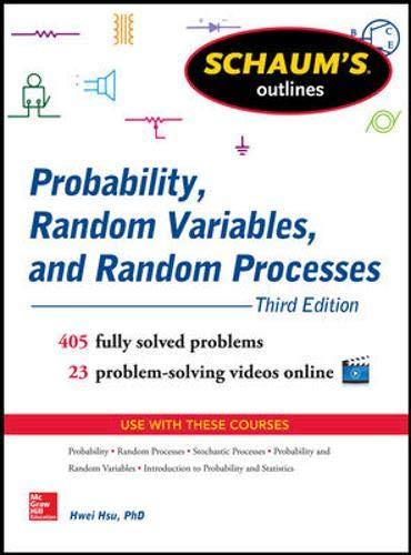 Schaum's Outline of Probability, Random Variables, and Random Processes, 3rd Edition (Schaum's Outlines) -