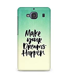 AMEZ make your dreams happen Back Cover For Xiaomi Redmi 2S