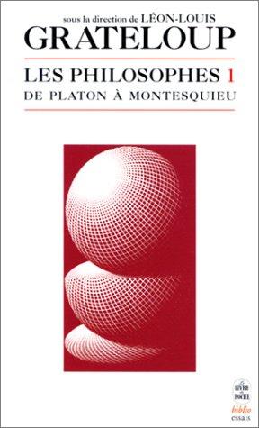 Les Philosophes, volume 1 : De Platon  Montesquieu