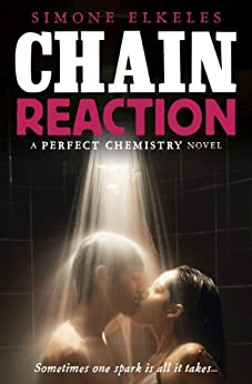 Chain Reaction (Perfect Chemistry) by [Elkeles, Simone]