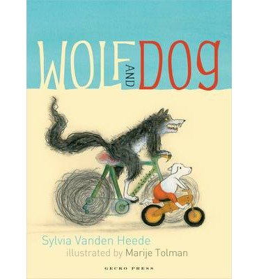 [(Wolf and Dog)] [ By (author) Sylvia Vanden Heede, Illustrated by Marije Tolman ] [March, 2013]