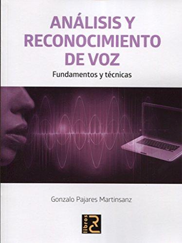 ANÁLISIS Y RECONOCIMIENTO DE VOZ. Fundamentos y técnicas por Gonzalo Pajares Martinsanz