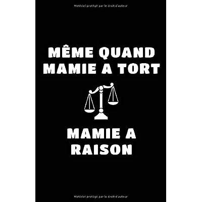 Même Quand Mamie A Tort Mamie A Raison: Carnet De Notes -108 Pages Avec Papier Ligné Petit Format A5 - Blanc Sur Noir