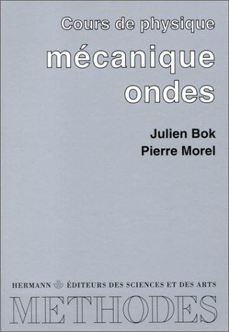 Mécanique - Ondes. Premier cycles