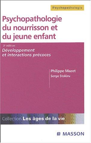 Psychopathologie du nourrisson et du jeune enfant par Philippe Mazet