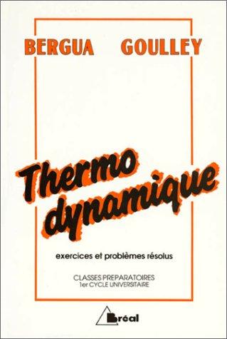 Thermodynamique: Exercices et problèmes résolus par