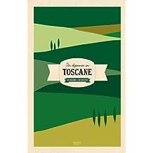 Un déjeuner en Toscane: Des régions et des recettes