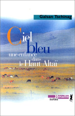 Ciel bleu : Une enfance dans le Haut Altaï par Galsan Tschinag