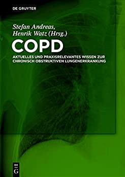 Copd: Aktuelles Und Praxisrelevantes Wissen Zur Chronisch Obstruktiven Lungenerkrankung por Stefan Andreas epub
