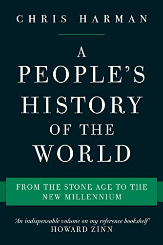 A People's History of the World: From the Stone Age to the New Millennium por Chris Harman
