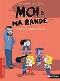"Afficher ""Moi & ma super bande n° 6 La Menace extraterrestre"""