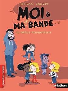 "Afficher ""Moi et ma super bande n° 06 La Menace extraterrestre"""