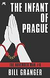 The Infant of Prague: Agent Devereaux #8 (The November Man)