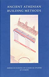 Ancient Athenian Building Methods (Excavations of the Athenian Agora Picture Book)