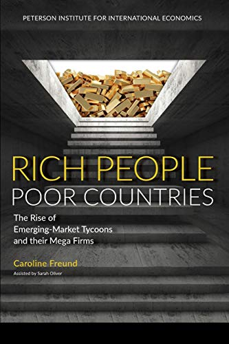 Rich People Poor Countries - The Rise of Emerging-Market Tycoons and Their Mega Firms