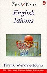 Test Your English Idioms (English Language Teaching)