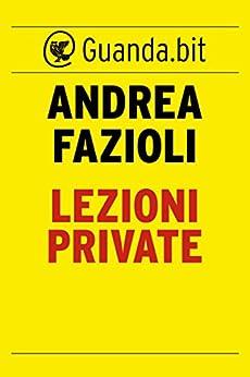 Lezioni private: Elia Contini indaga di [Fazioli, Andrea]
