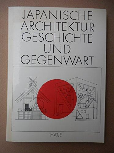 Japanische Architektur. Geschichte und Gegenwart