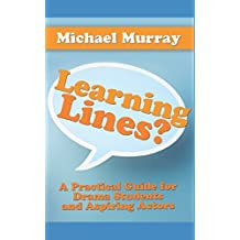 Learning Lines?: A Practical Guide for Drama Students and Aspiring Actors