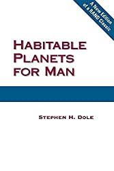 [Habitable Planets for Man] (By: Stephen H. Dole) [published: October, 2007]