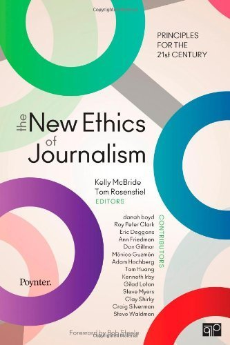 The New Ethics of Journalism: Principles for the 21st Century by MCBRIDE, KELLY, Rosenstiel, Tom (2013) Paperback