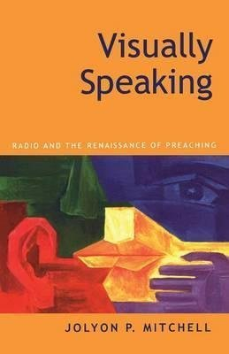 [(Visually Speaking : Radio and the Renaissance of Preaching)] [By (author) Jolyon P. Mitchell] published on (November, 2000) par Jolyon P. Mitchell