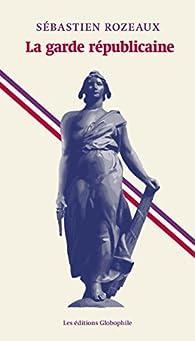 La garde républicaine par Sébastien Rozeaux