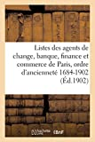 Listes Agents de Change, Banque, Finance et Commerce de Paris, Ordre d'Anciennete, 1684-1902