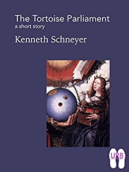 The Tortoise Parliament: a short story (Soles Series of Stories Book 6) (English Edition) par [Schneyer, Kenneth]